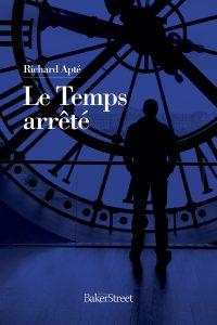 Le temps arrêté - Richard Apté
