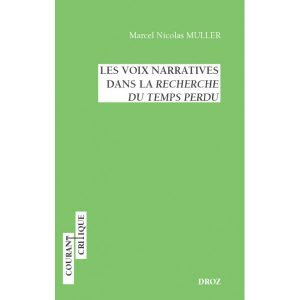 Les voix narratives dans la Recherche du temps perdu - Marcel Nicolas Muller